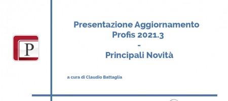 Presentazione Agg.to Profis 2021.3 - Principali novità